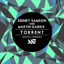 Sidney Samson And Martin Garrix | Torrent | Musical Freedom
