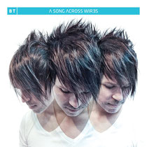 BT | A Song Across Wires