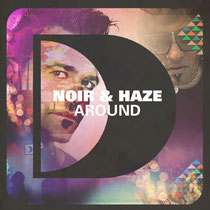 Noir & Haze – Around (Defected)