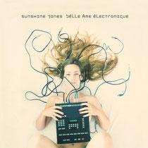 Sunshine Jones | Bélle Âme Électronique