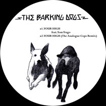 The Barking Dogs | Your High