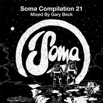Soma Compilation 21 Mixed By Gary Beck
