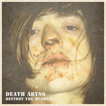 Death Abyss | Destroy The Mundane