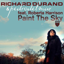 Richard Durand & Pedro Del Mar Feat Roberta Harrison | Paint The Sky