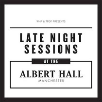 Late Night Sessions At The Albert Hall