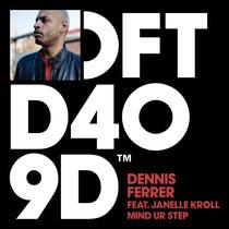 Dennis Ferrer Feat Janelle Kroll | Mind Ur Step