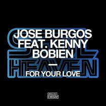 Jose Burgos Feat. Kenny Bobien | For Your Love