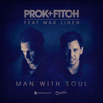 Prok & Fitch Feat Max Linen | Man With Soul