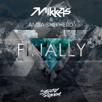 Mikkas & Amba Shepherd | Finally