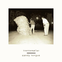 Trentemøller | Candy Tongue