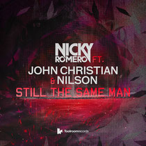 Nicky Romero Ft John Christian & Nilson | Still The Same Man