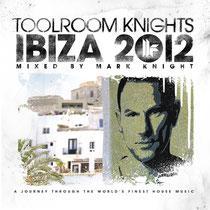 'Toolroom Knights Ibiza 2012 Mixed By Mark Knight