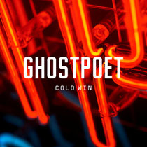 Ghostpoet | Cold Win