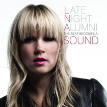 Late Night Alumni | The Beat Becomes A Sound
