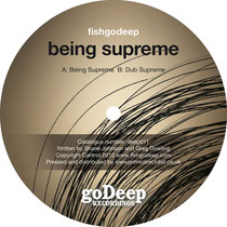 Fish Go Deep | Being Supreme