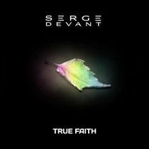 Serge Devant | True Faith