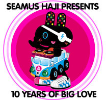 Seamus Haji Presents 10 Years Of Big Love