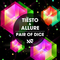 Tiësto & Allure | Pair Of Dice