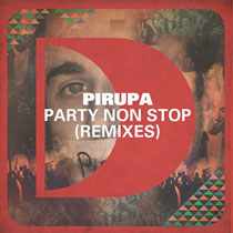Pirupa – Party Non Stop (Riva Starr / Huxley Remixes) (Defected Records)