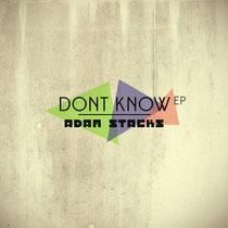 Adam Stacks – Don't Know EP (Natürlich Elektronisch)