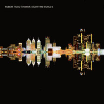 Robert Hood | Motor: Nighttime World 3