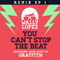 Wally Lopez Featuring Jamie Scott | You Can't Stop The Beat