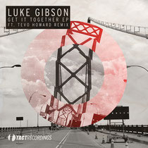 Luke Gibson | Get It Together