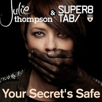 Julie Thompson & Super8 & Tab | Your Secret's Safe