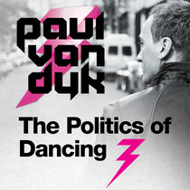 Paul van Dyk | The Politics of Dancing 3
