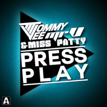 Tommy Vee, Mr.V & Miss Patty – Press Play (Airplane! Records Srl)