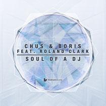 Chus & Boris Feat. Roland Clark | Soul Of A DJ