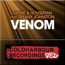 Grube & Hovsepian Feat. Tiffany Johnston – Venom (Cold Harbour Recordings)