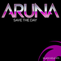 Aruna | Save The Day