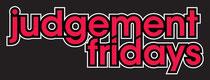 Judgement Fridays