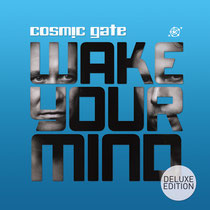 Cosmic Gate | Wake Your Mind (Deluxe Edition)