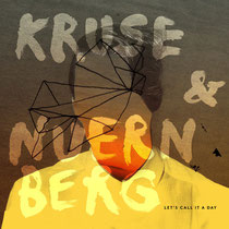 Kruse & Nuernberg | Let's Call It A Day | Lazy Days Recordings