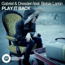 Gabriel & Dresden Ft Betsi Larkin | Play It Back