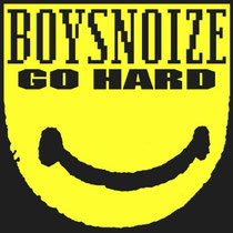 Boys Noize | Go Hard