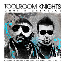 Toolroom Knights Mixed By Chus & Cebbalos