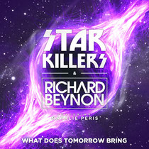 Starkillers & Richard Benyon Ft Natalie Peris | What Does Tomorrow Bring