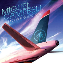 Miguel Campbell | Back In Flight School