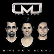 Cerf, Mitiska & Jaren | Give Me A Sound