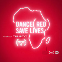 Tiësto | DANCE RED SAVE LIVES