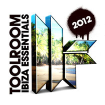 Toolroom Ibiza Essentials 2012