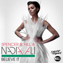 Spencer & Hill & Nadia Ali 'Believe It'