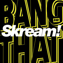 Skream | Bang That