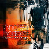 Andrea Bertolini | Ready For Another Night