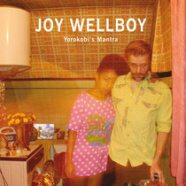 Joy Wellboy | Yorokobi's Mantra