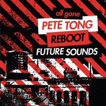 All Gone Pete Tong & Reboot - Future Sounds