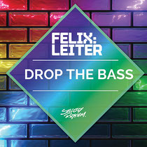 Felix Leiter | Drop The Bass